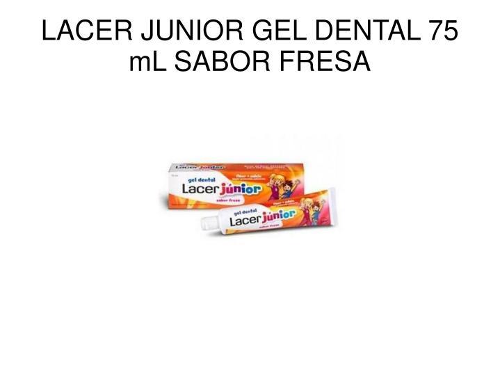 LACER JUNIOR GEL DENTAL 75 mL SABOR FRESA