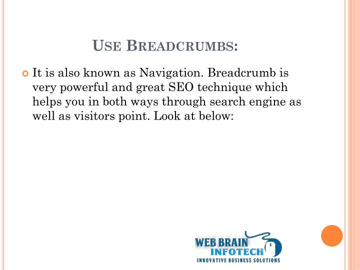 Use Breadcrumbs:
