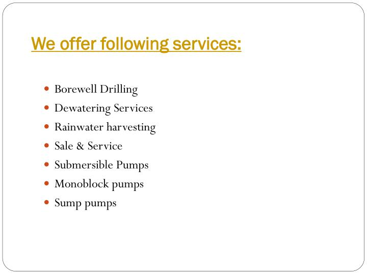 We offer following services: