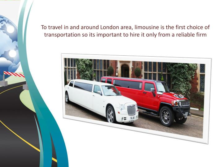 To travel in and around London area, limousine is the first choice of transportation so its importan...