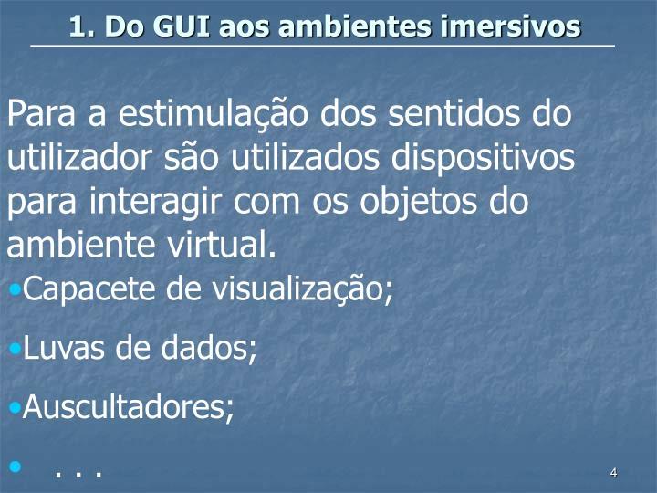 1. Do GUI aos ambientes imersivos