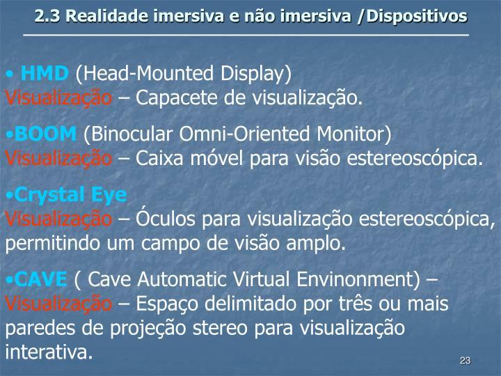 2.3 Realidade imersiva e não imersiva /Dispositivos
