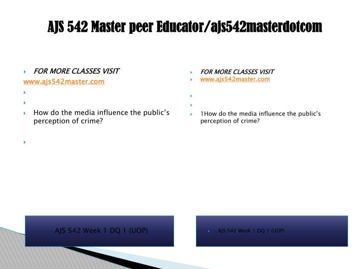 AJS 542 Master peer Educator/ajs542masterdotcom
