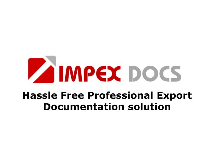 Hassle free professional export documentation solution