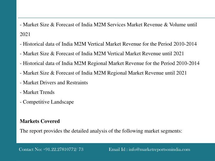 - Market Size & Forecast of India M2M Services Market Revenue & Volume until 2021