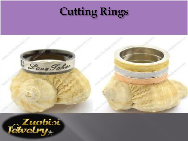 Cutting Rings