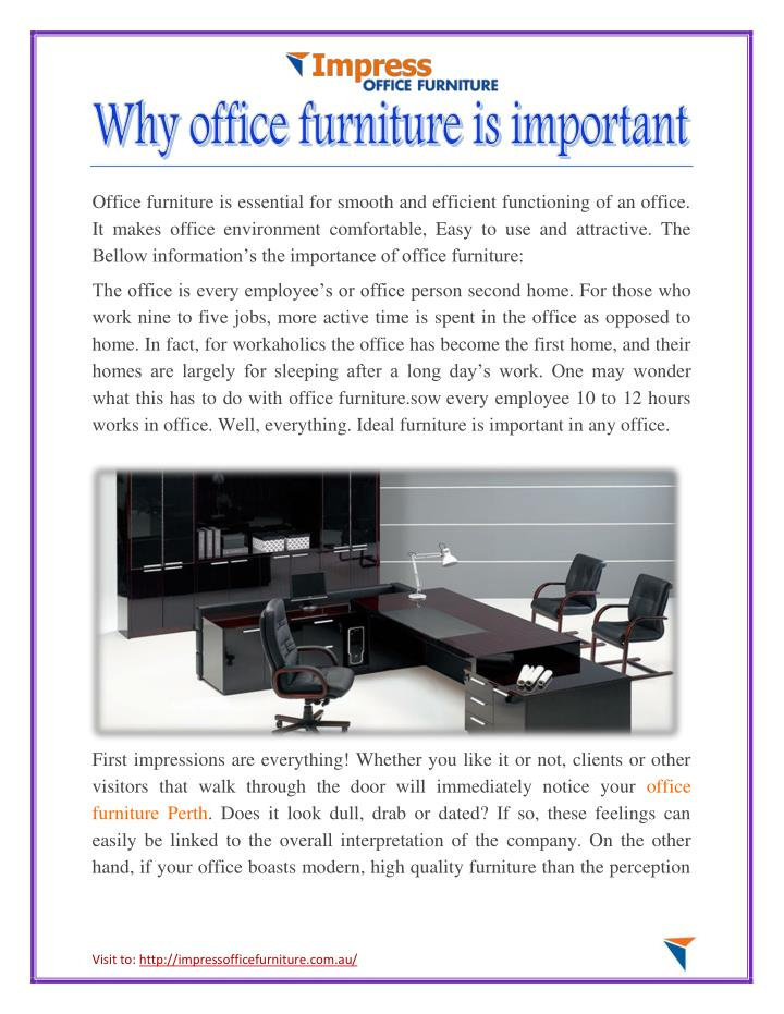 Office furniture is essential for smooth and efficient functioning of an office.