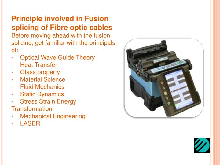 Principle involved in Fusion splicing of