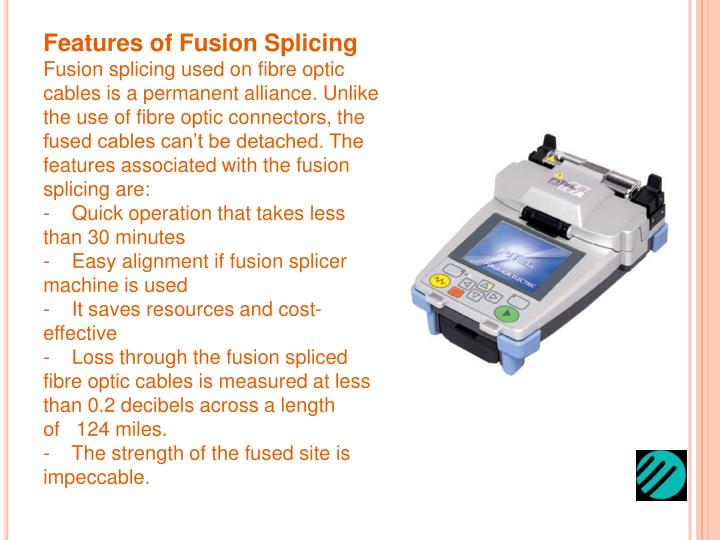 Features of Fusion Splicing