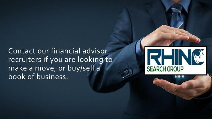 Contact our financial advisor recruiters if you are looking to make a move, or buy/sell a book of business.