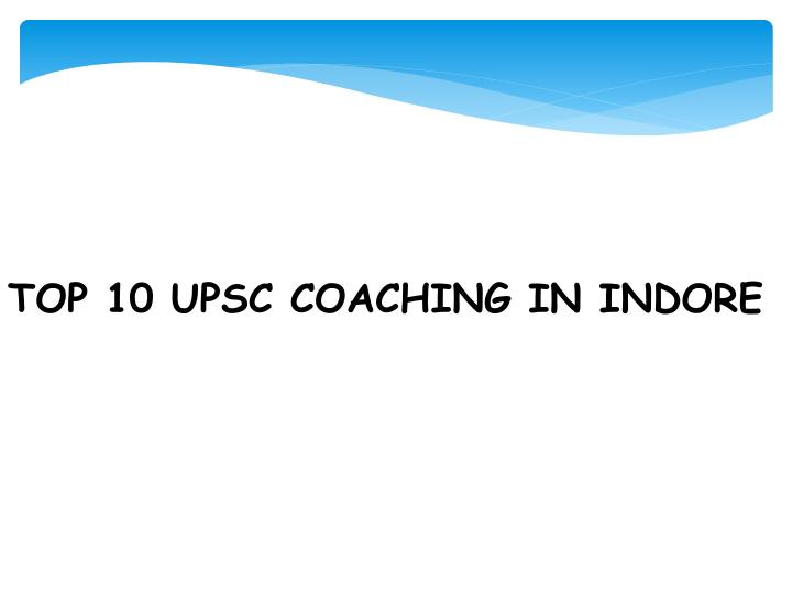TOP 10 UPSC COACHING IN INDORE