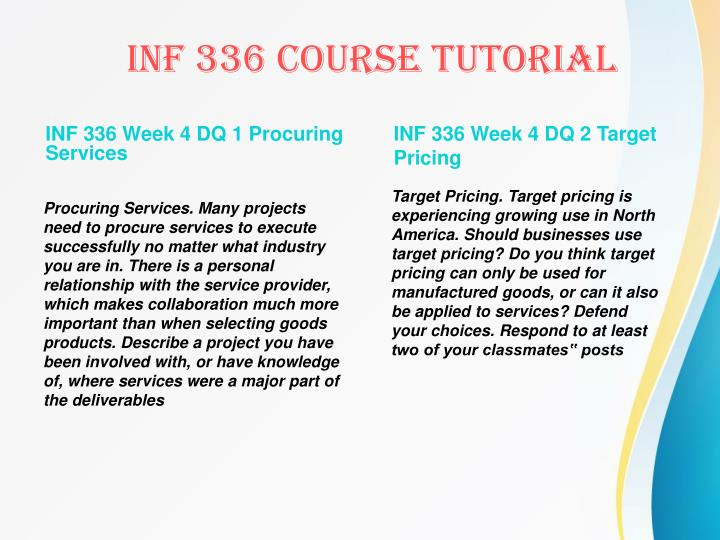 INF 336 Week 4 DQ 1 Procuring Services