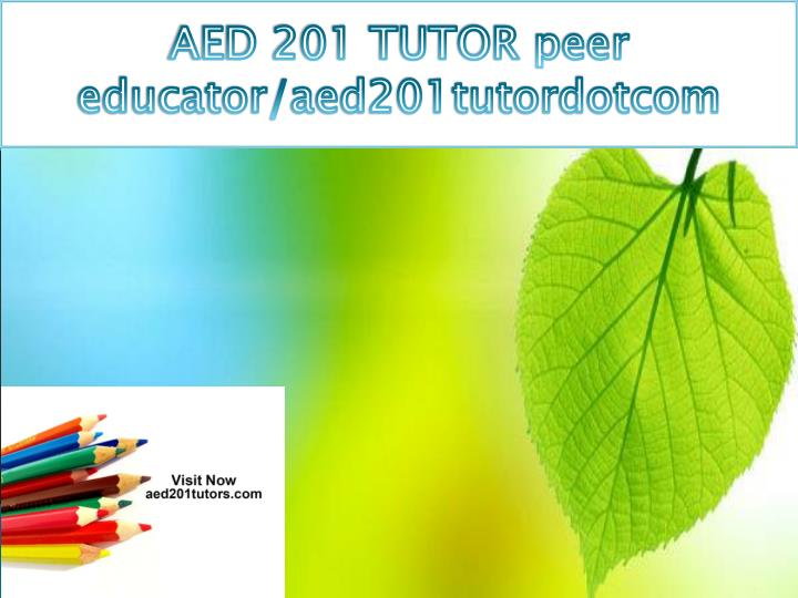 AED 201 TUTOR peer educator/aed201tutordotcom