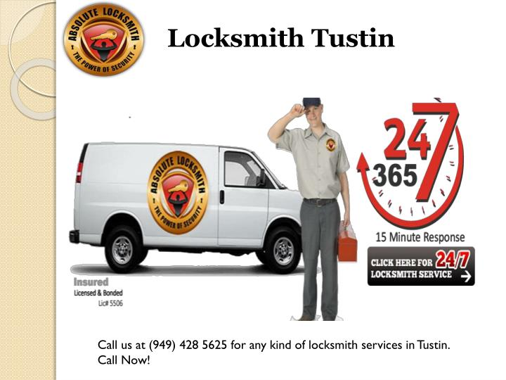 Call us at (949) 428 5625 for any kind of locksmith services in Tustin