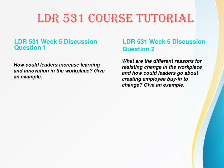 LDR 531 Week 5 Discussion Question 1