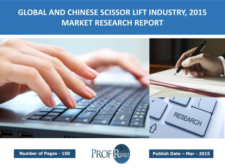 GLOBAL AND CHINESE SCISSOR LIFT INDUSTRY, 2015