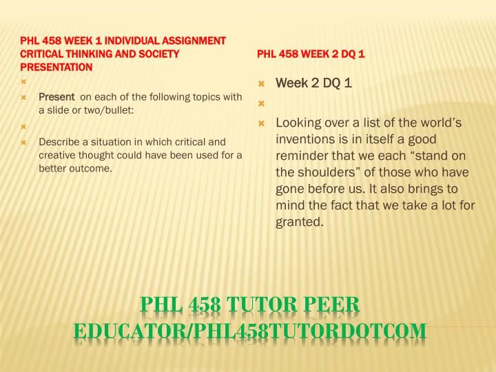PHL 458 Week 1 Individual Assignment Critical Thinking and Society Presentation