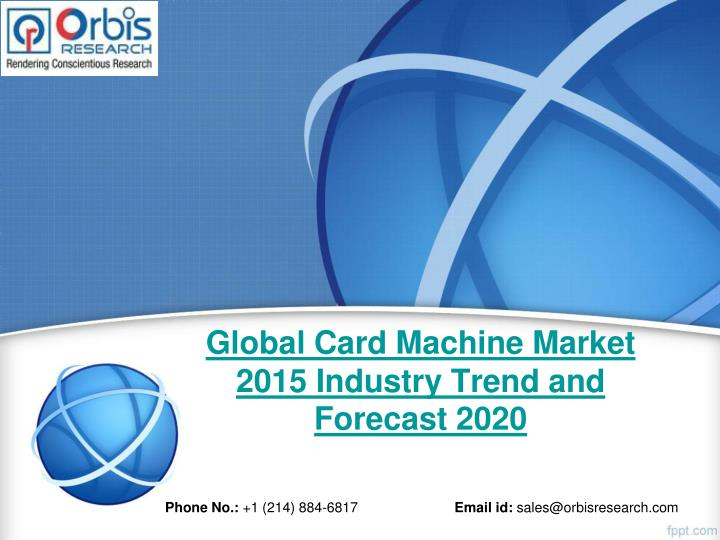 Global card machine market 2015 industry trend and forecast 2020
