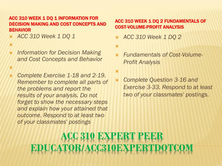 ACC 310 Week 1 DQ 1 Information for Decision Making and Cost Concepts and