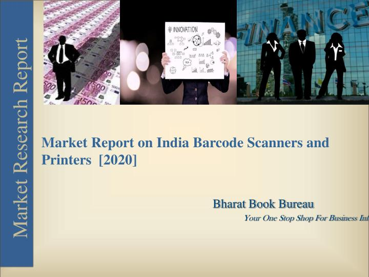 Market Report on India Barcode Scanners and Printers  [2020]