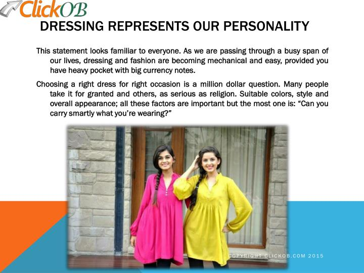 Dressing represents our personality