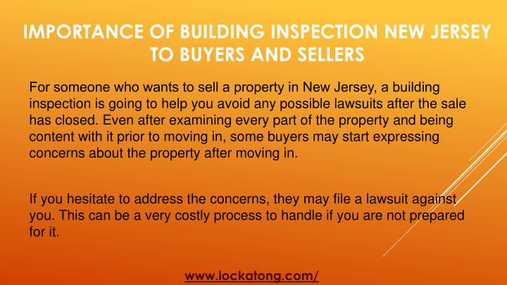 ​For someone who wants to sell a property in New Jersey, a building inspection is going to help you avoid any possible lawsuits after the sale has closed. Even after examining every part of the property and being content with it prior to moving in, some buyers may start expressing concerns about the property after moving in.