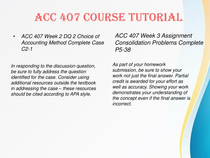 ACC 407 Week 2 DQ 2 Choice of Accounting Method Complete Case C2-1