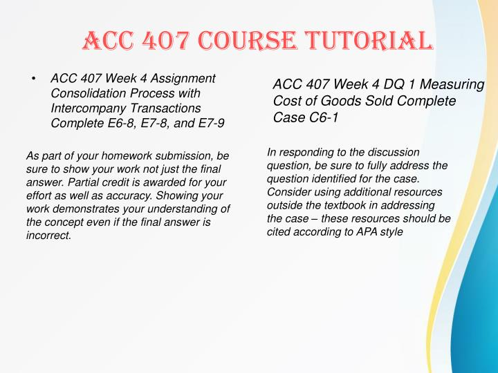 ACC 407 Week 4 Assignment Consolidation Process with Intercompany Transactions Complete E6-8, E7-8, and E7-9