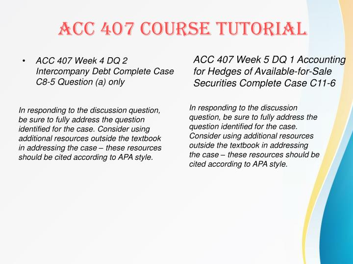 ACC 407 Week 4 DQ 2 Intercompany Debt Complete Case C8-5 Question (a) only
