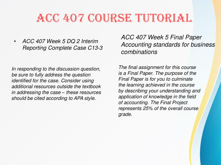 ACC 407 Week 5 DQ 2 Interim Reporting Complete Case C13-3