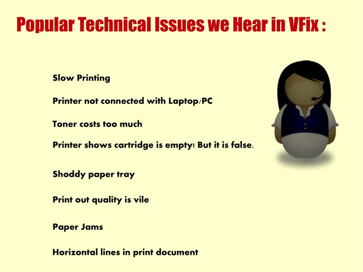 Popular Technical Issues we Hear in VFix :