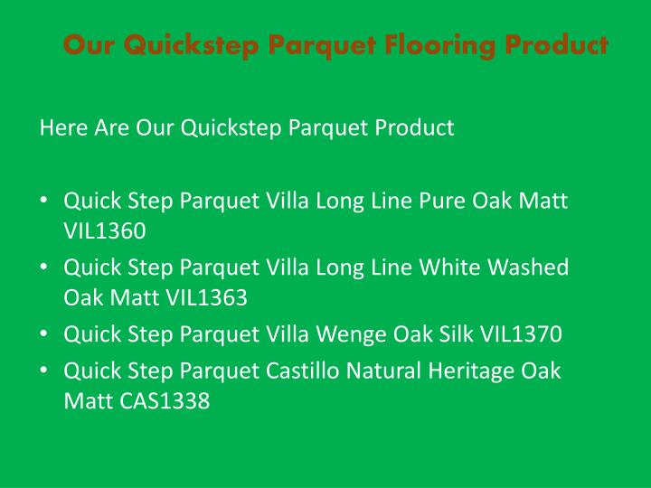 Our quickstep parquet flooring product