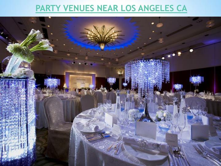 PARTY VENUES NEAR LOS ANGELES CA