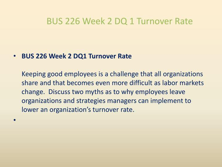 BUS 226 Week 2 DQ 1 Turnover Rate