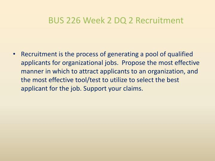 BUS 226 Week 2 DQ 2 Recruitment