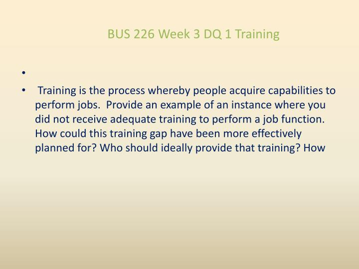 BUS 226 Week 3 DQ 1 Training
