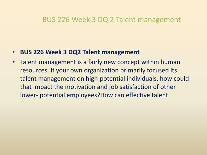 BUS 226 Week 3 DQ 2 Talent management