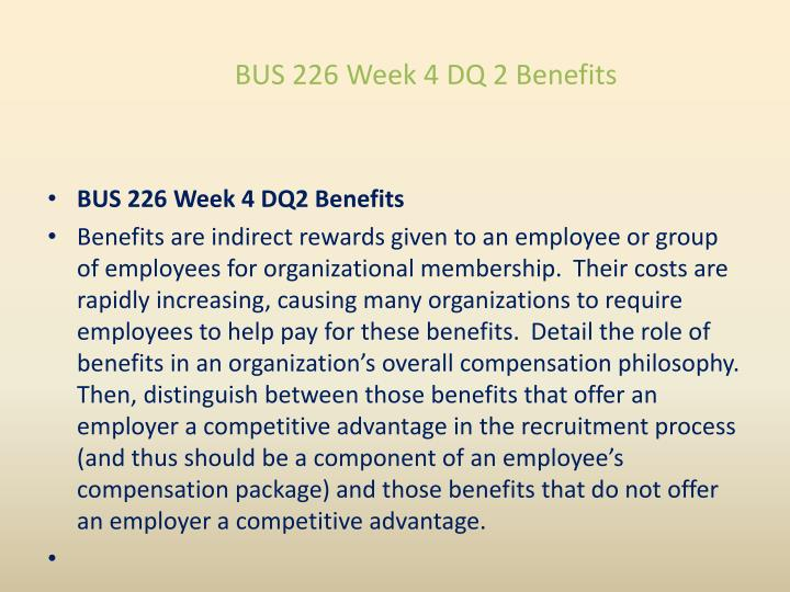 BUS 226 Week 4 DQ 2 Benefits