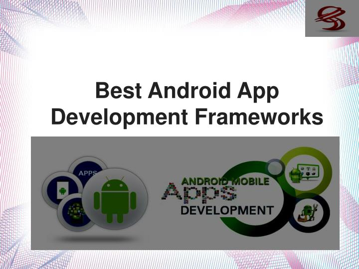 Best android app development frameworks