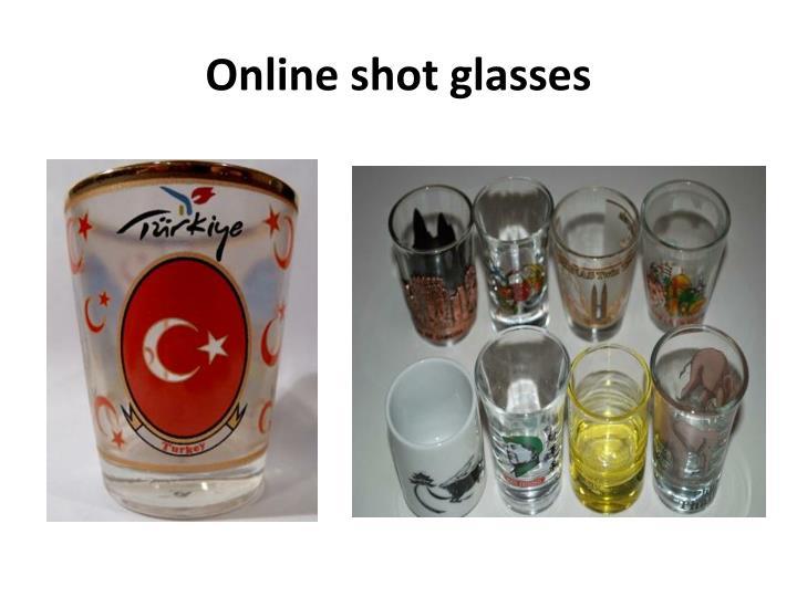 Online shot glasses