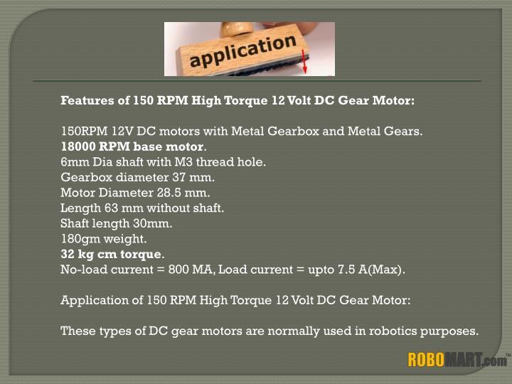 Features of 150 RPM High Torque 12 Volt DC Gear Motor