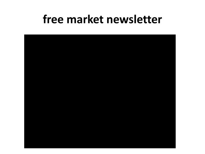 Free market newsletter