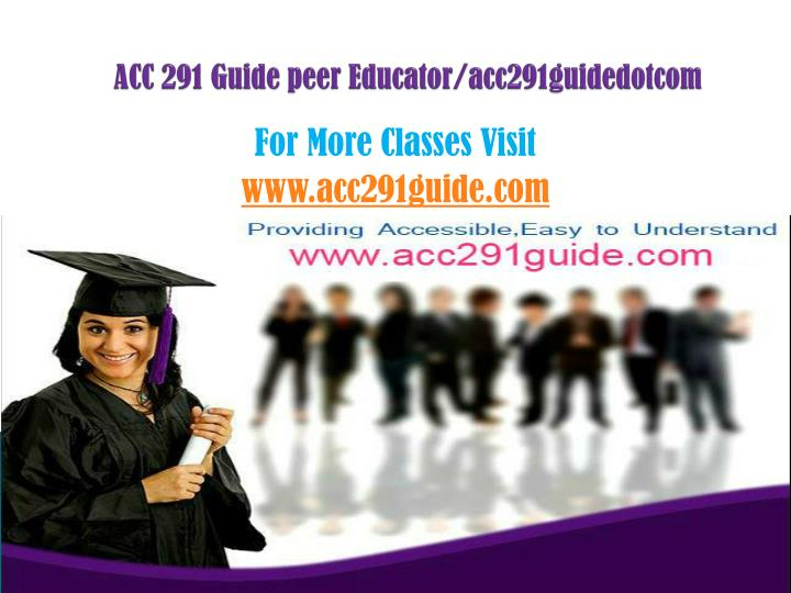 Acc 291 guide peer educator acc291guidedotcom