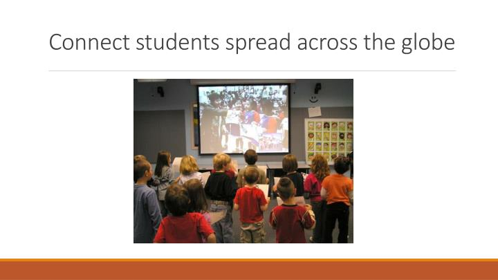 Connect students spread across the globe