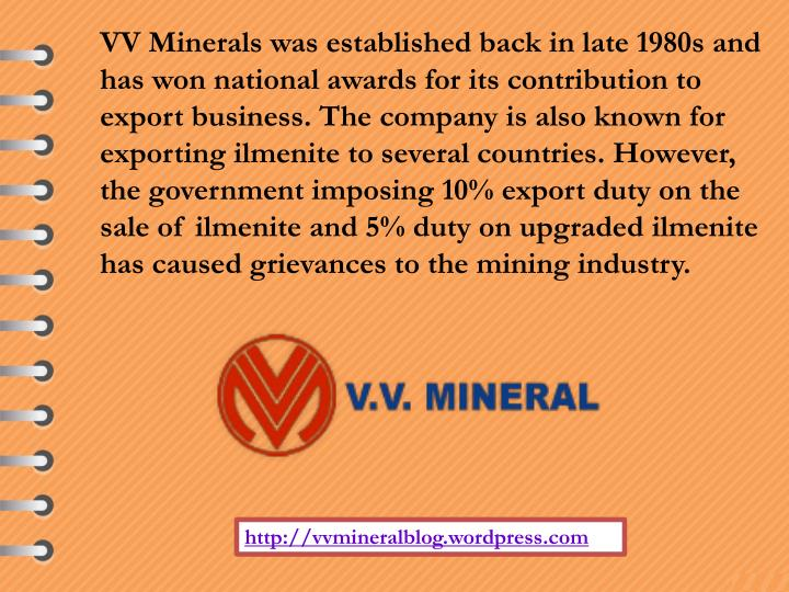 VV Minerals was established back in late 1980s and has won national awards for its contribution to e...
