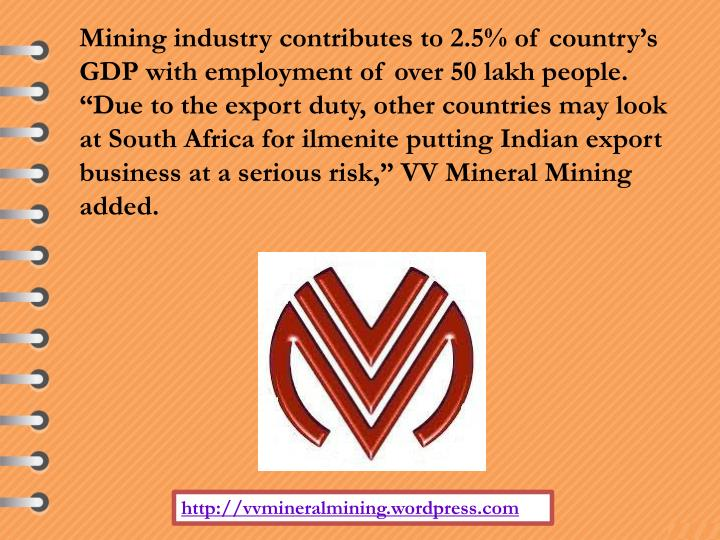 Mining industry contributes to 2.5% of country's GDP with employment of over 50