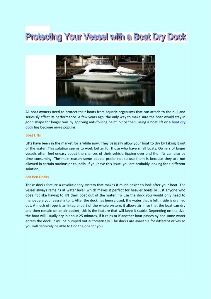 All boat owners need to protect their boats from aquatic organisms that can attach to the hull and