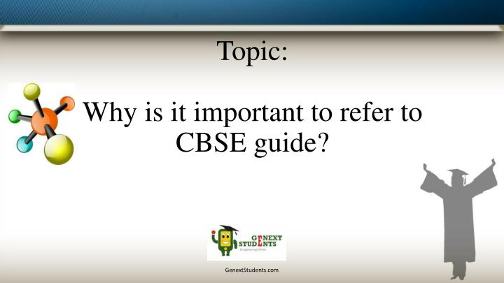 Topic why is it important to refer to cbse guide