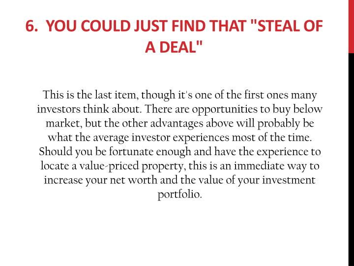 "6.  You Could Just Find that ""Steal of a Deal"""