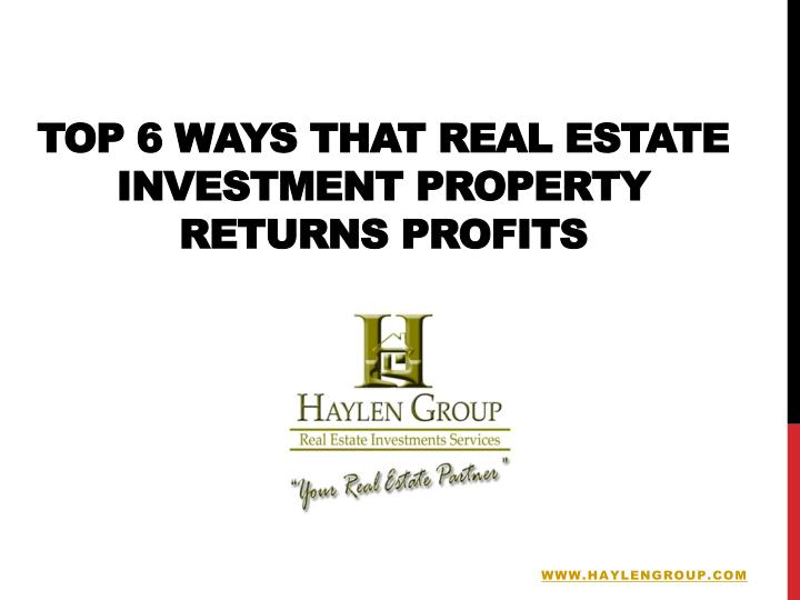 Top 6 Ways that Real Estate Investment Property Returns